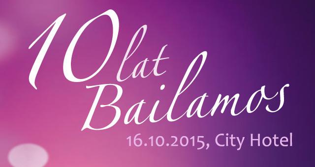 Gala 10-lecia Bailamos – wyjątkowy wieczór pełen niespodzianek!