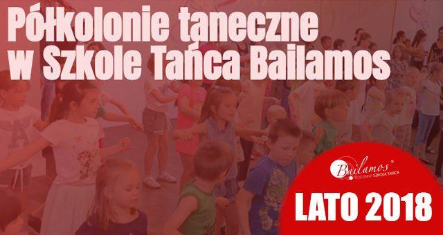 Półkolonie w Szkole Tańca Bailamos
