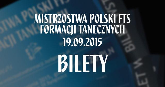 Bilety na Mistrzostwa Polski FTS Formacji Tanecznych