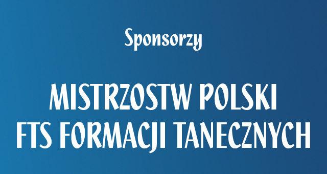 Mistrzostwa Polski FTS Formacji Tanecznych – sponsorzy