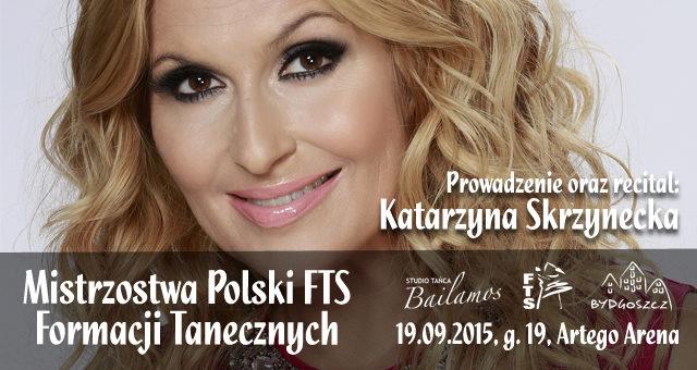 Mistrzostwa Polski FTS Formacji Tanecznych – BYDGOSZCZ 2015