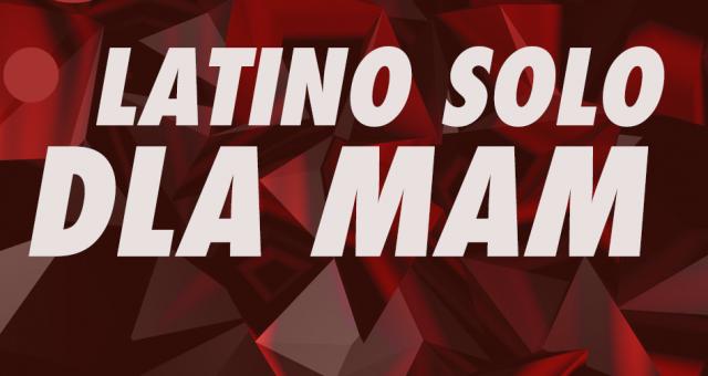 Latino Solo dla mam