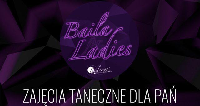 Baila for Ladies – poznaj strefę kobiet w Bailamos!