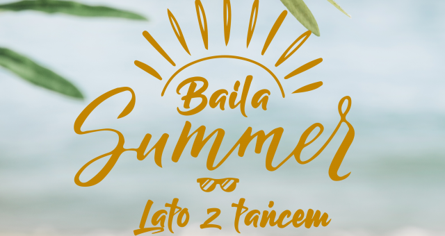 Baila Summer – Lato z Tańcem!