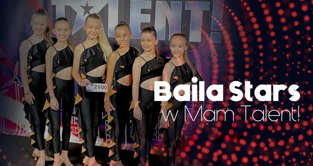 Baila Stars w Mam Talent! Emisja 23 października